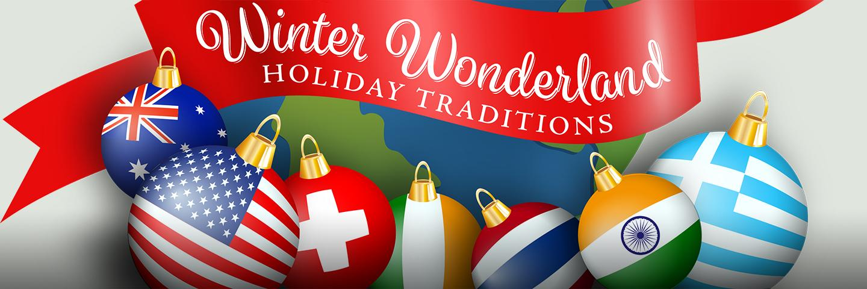 Winter Wonderland: Holiday Traditions